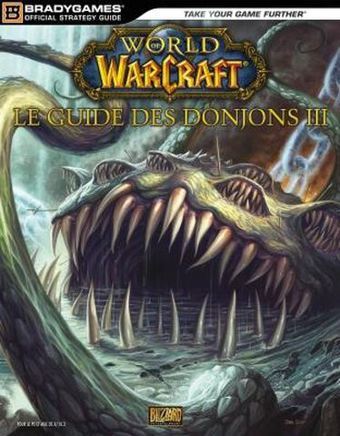 Guide World Of Warcraft - Le Guide Des Donjons II