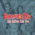 Groundhog Day Like Father Like Son Vr