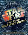 Livre - Star Wars Tout Ce Que Vous Devez Savoir