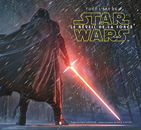 Tout l'Art de Star Wars - Le Réveil de la Force
